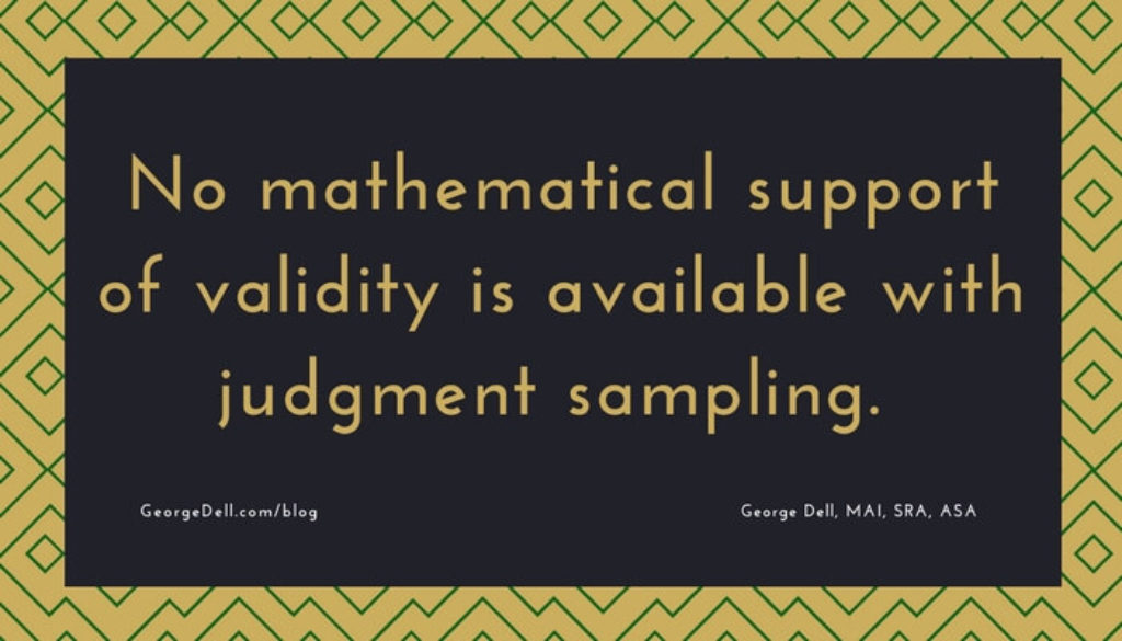 No mathematical support of validity is available with judgment sampling.